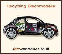 Recycling Blechmodelle